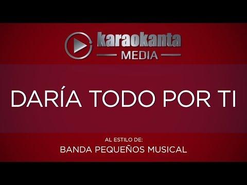 Karaokanta - Banda Pequeños Musical - Daría todo por ti