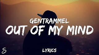 GENTRAMMEL - Out of My Mind (Lyrics)