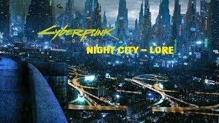 Cyberpunk 2077 Lore - Night City