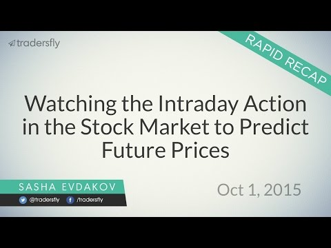 Ep 55: Watching the Intraday Action in the Stock Market to