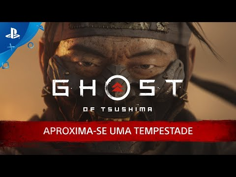 Ghost of Tsushima | Aproxima-se uma Tempestade | PS4