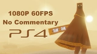 JOURNEY PS4 1080P 60FPS No Commentary FULL Complete Walkthrough
