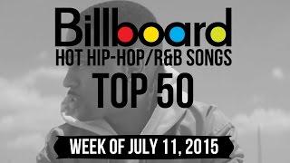Top 50 - Billboard Hip-Hop/R&B Songs | Week of July 11, 2015