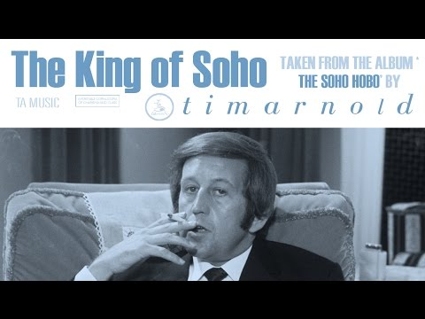 "Tim Arnold - ""The King of Soho"""