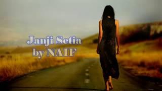 Janji Setia - NAIF