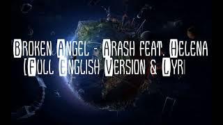 Arash   Broken Angel  Feat Helena  Full English version lyrics