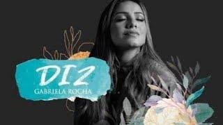 Gabriela Rocha - Diz ( You Say ) com letra