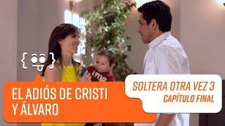 El adiós de Cristi y Álvaro | Soltera Otra Vez 3 | Capítulo Final