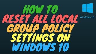 How to Reset All Local Group Policy Settings on Windows 10