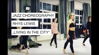 Rhys Lewis - Living in the City | Jazz Choreography by Paul Hilgedieck