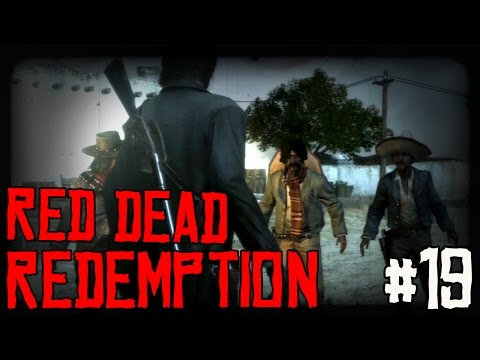 "RED DEAD REDEMPTION Ep 19 - ""South Of The Border!!!"" (Gameplay Walkthrough)"