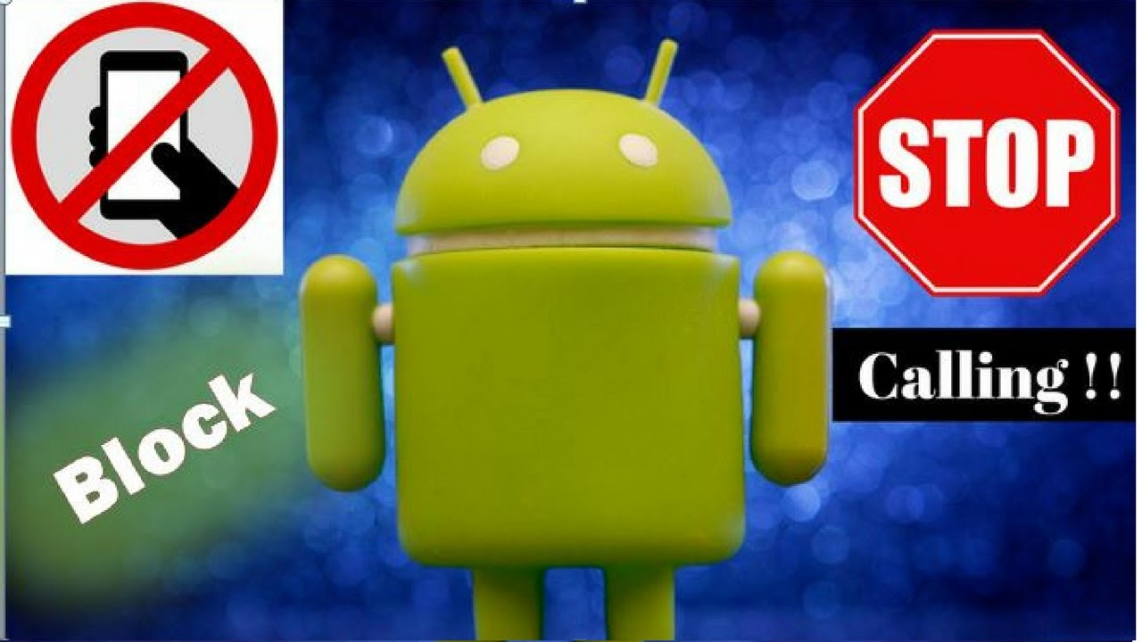 How To Block A Number On Android Cell Phone 2017