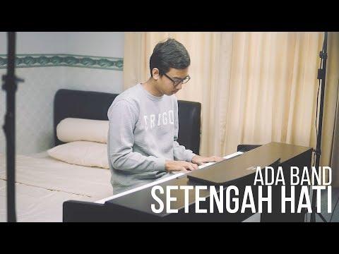 SETENGAH HATI - ADA BAND Piano Cover