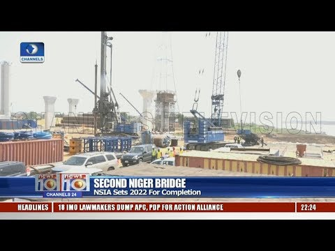 NSIA Sets 2022 For Completion Of Second Niger Bridge Pt.2 06/12/18 |News@10|