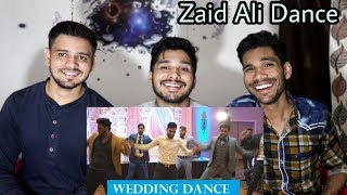 I Dance At My Friends Wedding | Zaid Ali & Dhoom Bros | Indian Reaction.