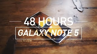 Samsung Galaxy Note 5 Mini Review - 48 Hours Later