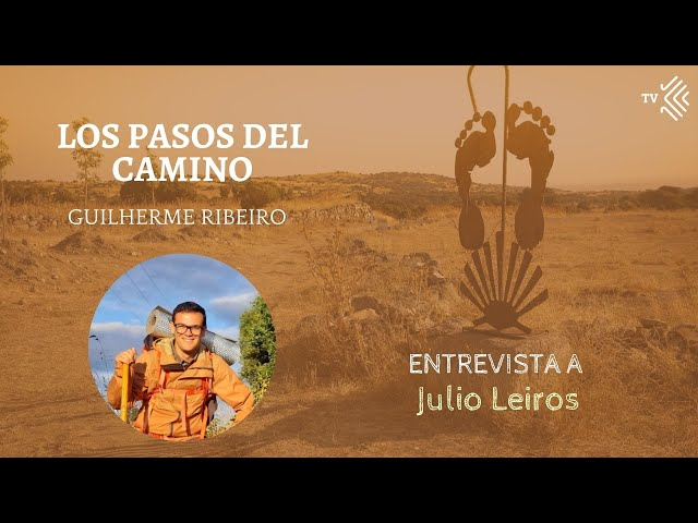 Pasos del Camino 6 - Entrevista a Julio Leiros