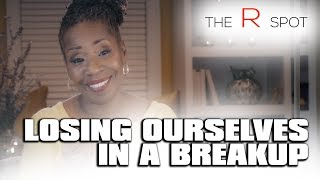 The R Spot : S04E05 : Losing Ourselves in A Breakup