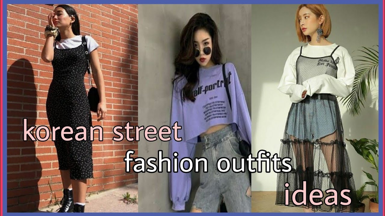 Best Korean Street Fashion Outfits Ideas Women Casual Comfy And Cute Outfits Asthetics Outfits Youtube