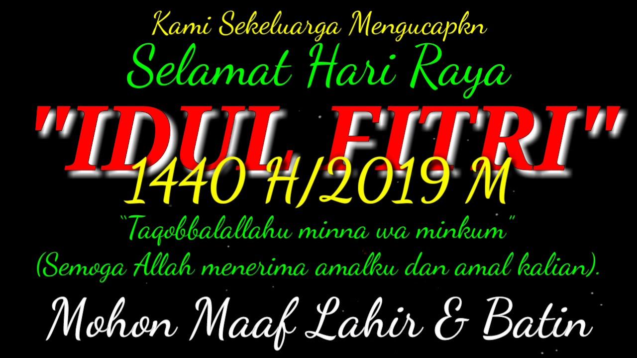Ucapan Selamat Hari Raya Idul Fitri 1440 H 2019 M Youtube