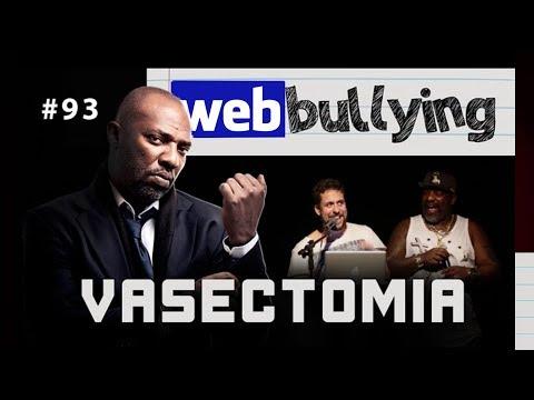 WEBBULLYING #93- A VASECTOMIA DE MR CATRA
