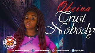Okeiva - Trust Nobody [The Piper Riddim] June 2019