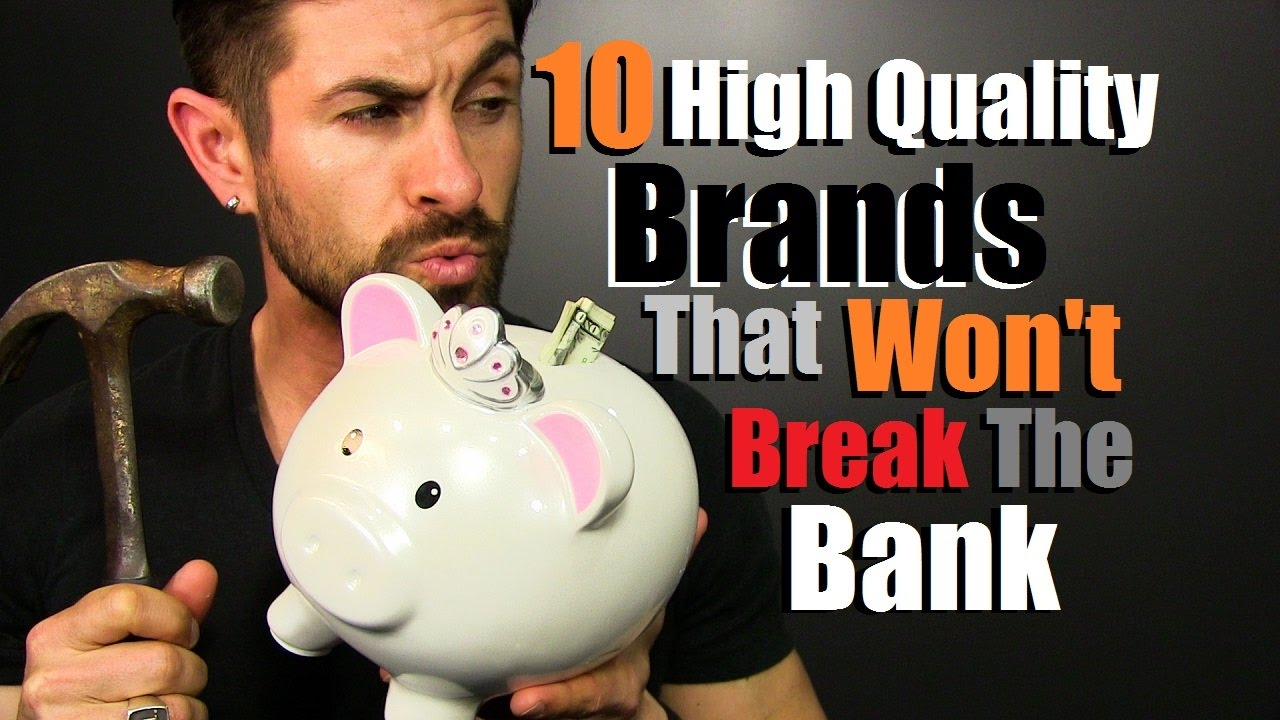 f533a5c2523 10 HIGH QUALITY Brands That Won t Break The Bank