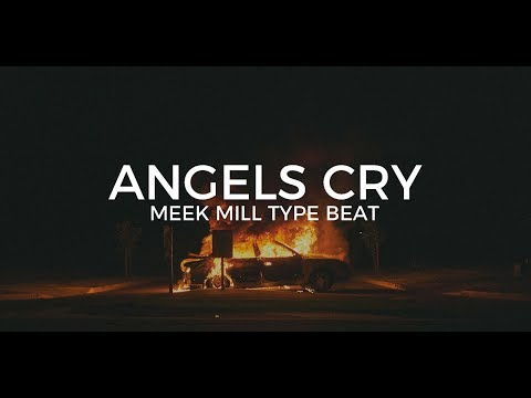 """Meek Mill type beat with hook """"Angels Cry""""  