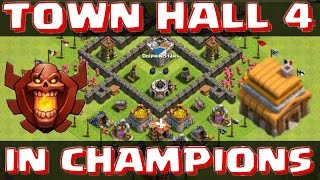 TOWN HALL 4 IN CHAMPS! - Clash of Clans - ATTACK STRATEGY & BASE