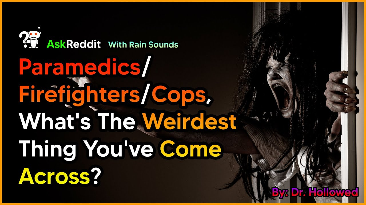 Download Paramedics/Firefighters/Cops, What's The Weirdest Thing You've Come Across? AskReddit Scary