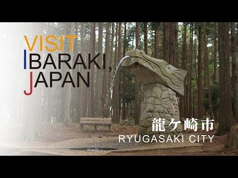 龍ケ崎市-RYUGASAKI CITY- VISIT IBARAKI,JAPAN GUIDE