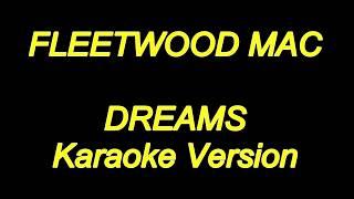 Fleetwood Mac - Dreams (Karaoke Lyrics) NEW!!