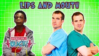 Science for Kids | Body Parts - Lips And Mouth | Experiments for Kids | Operation Ouch