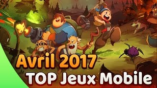 TOP Jeux Android/iOS Avril 2017 🔥