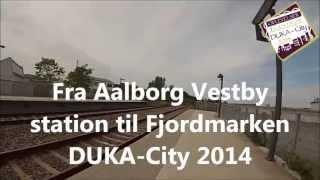 Fra Aalborg Vestby station til Fjordmarken - DUKA-City 2014