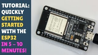 TUTORIAL: Quickly getting started with ESP32 / ESP32S in 5 - 10 minutes! Beginner Friendly! Arduino!