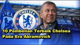 WAJIB DITONTON! 10 Pembelian Terbaik Chelsea Pada Era Abramovich
