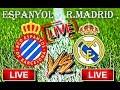 Espanyol vs Real Madrid [HD Live Streaming]