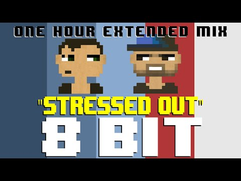 Stressed Out (1 Hour Mix) [8 Bit Cover Tribute to Twenty One Pilots] - 8 Bit Universe