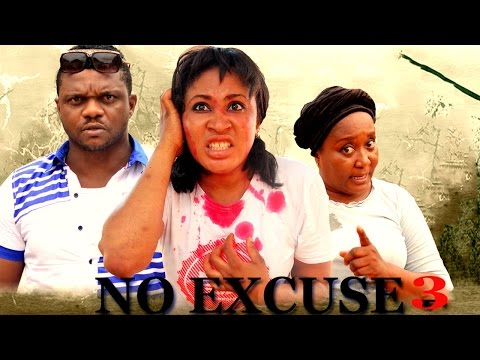 No Excuse Season 3   - 2016 Latest Nigerian Nollywood Movie
