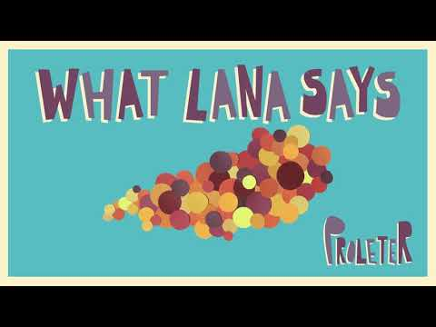 ProleteR - What Lana says