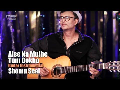 Aise Na Mujhe Tum Dekho | Unwind Instrumental | Shomu Seal