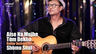 Aise Na Mujhe Tum Dekho Unwind Instrumental Shomu Seal Mp3 Song Download