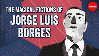 The magical, mathematical fictions of Jorge Luis Borges - Ilan Stavans