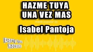Isabel Pantoja - Hazme Tuya Una Vez Mas (Versión Karaoke)