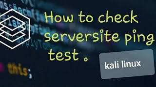 How to chek pings with any siteserver ?|| in kali linux ||👨💻🔥🔥
