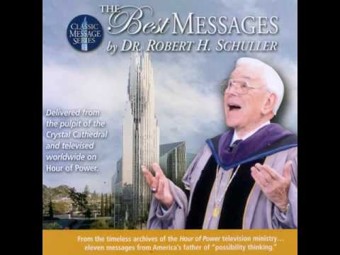 Dr. Robert H. Schuller - The Best Messages [Spirituality Motivational Audio Book] Disk 1/4