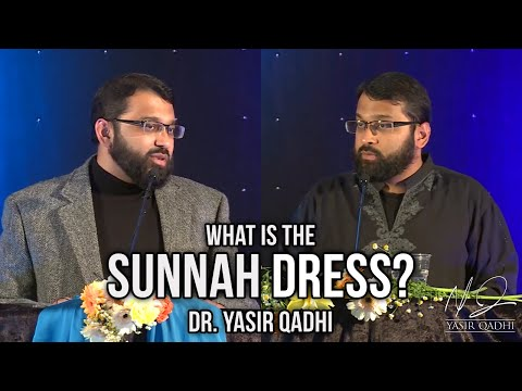 The Sunnah Dress: Is it 'religious' for Muslims to dress like the Prophet (SAW) ~ Dr. Yasir Qadhi