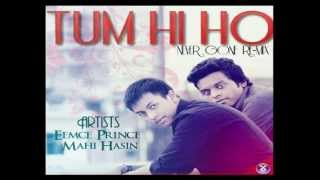 Tum Hi Ho ( Never Gone Re-Mix )  New 2013
