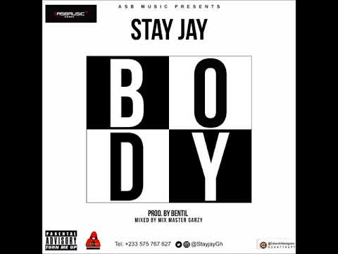 Stay Jay - Body (Prod By BentilBeatz)